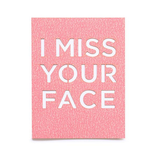 I Miss Your Face Glitter Laser Cut Card