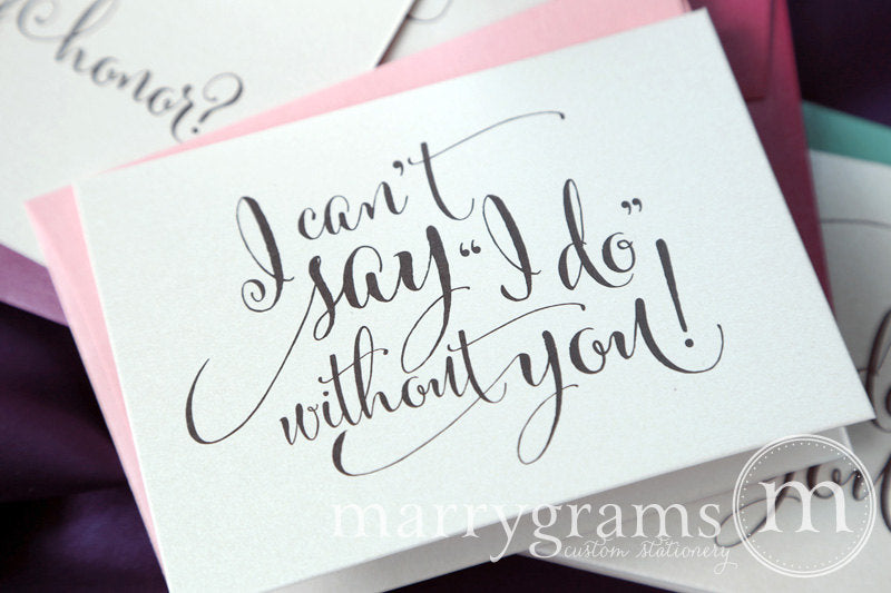 I Can't Say I Do Without You Be My Bridesmaid Card