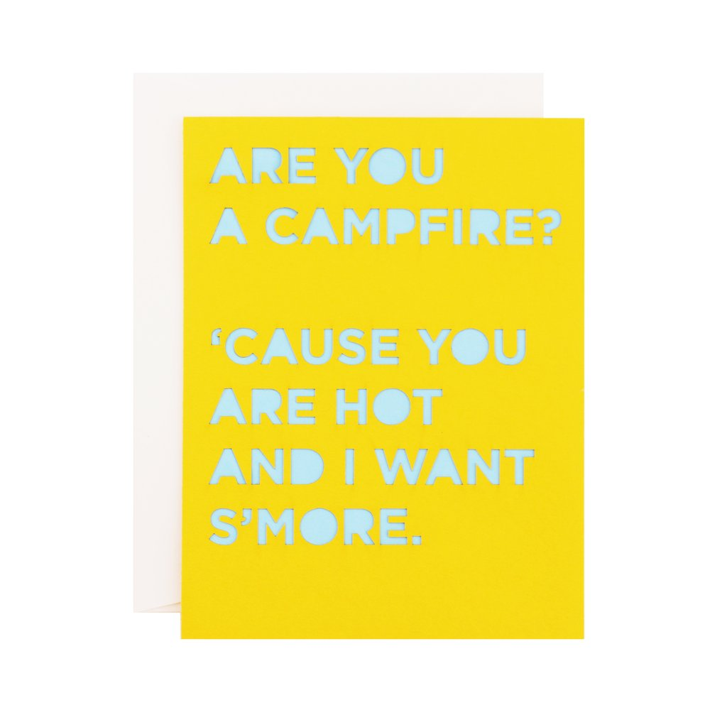 Campfire Pickup Line Laser Cut Card - are you a campfire? cause you are hot and i want s'more