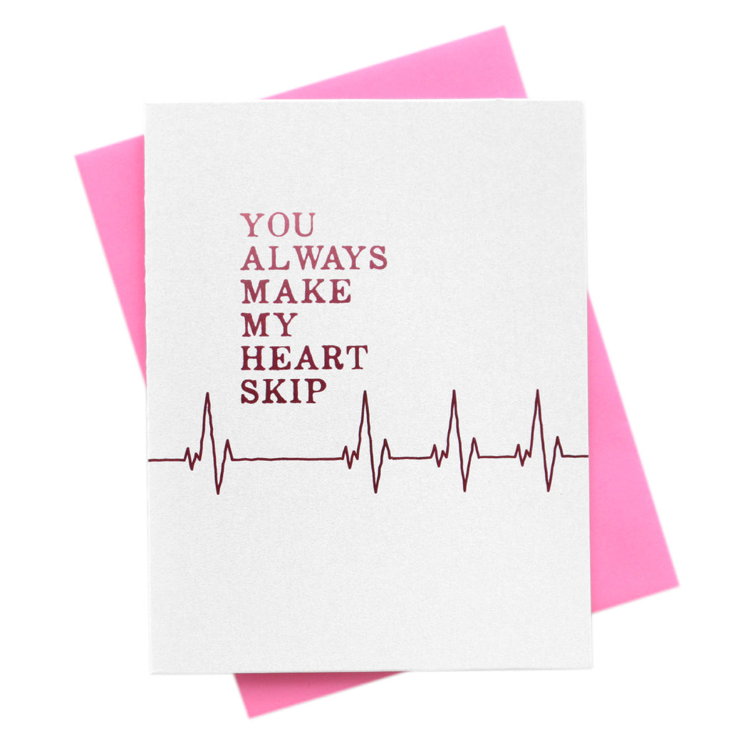 You Always Make My Heart Skip Card