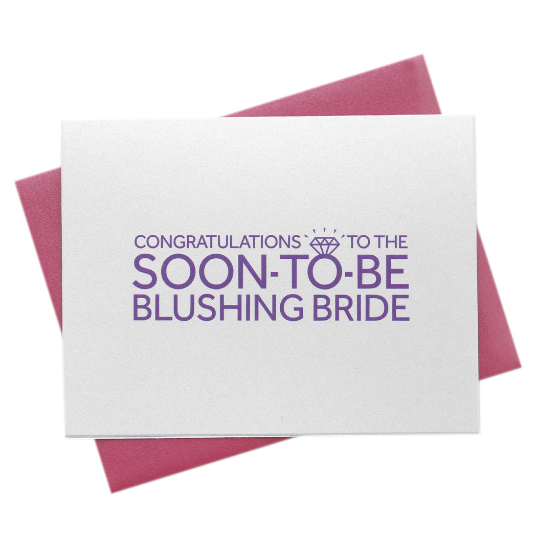 Congratulations to the Soon-to-Be Blushing Bride Card