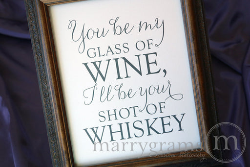 Blake Shelton You Be My Glass Of Wine Bar Sign Thin Style - you be my glass of wine, ill be your shot of whiskey