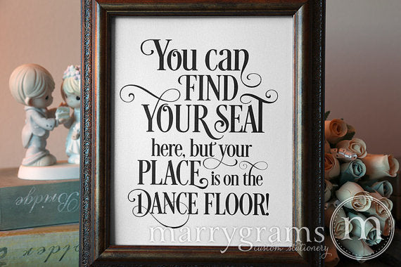 Your Place Is On The Dance Floor Seating Sign Enchanting Style