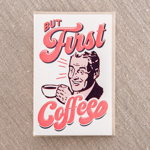But First Coffee Vintage art letterpress Card