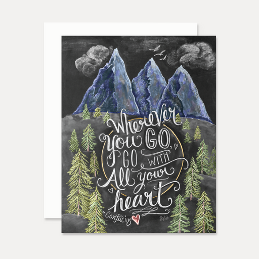 Wherever you go, Go With All Your Heart mountain card