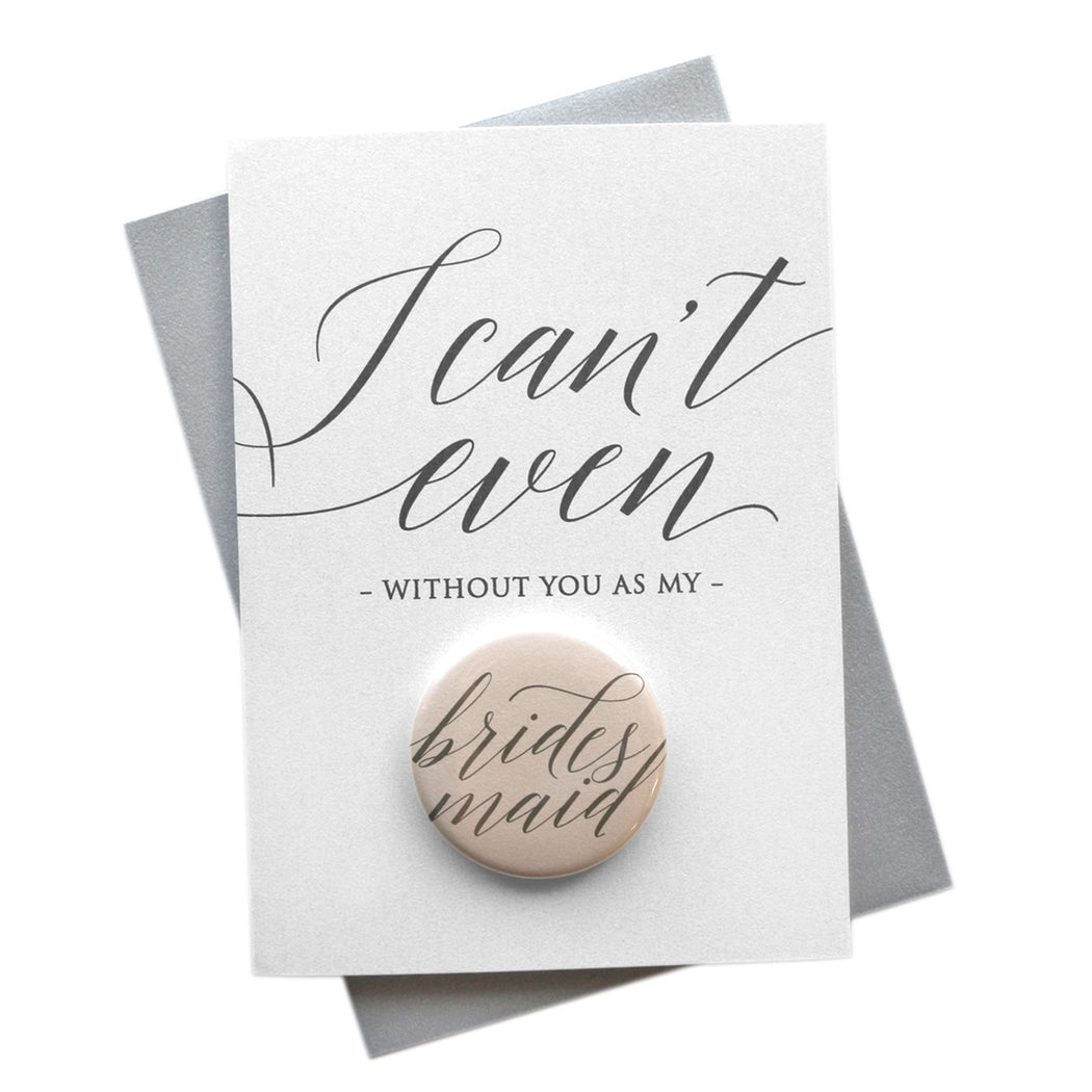 I Can't Even Without You Button Cards