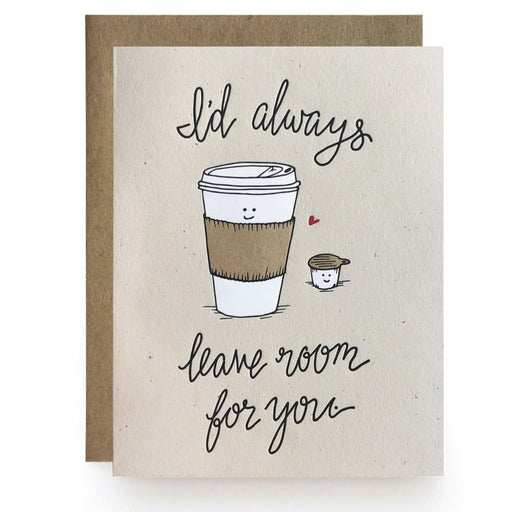 I'd always leave room for you coffee creamer card
