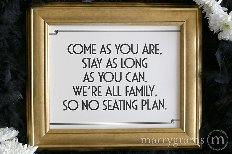 Come As You Are Wedding No Seating Plan Sign Deco Style