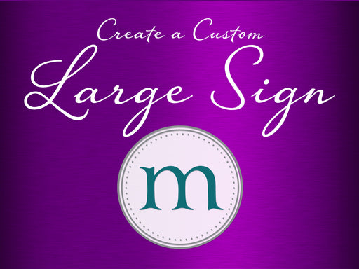 Create a Custom Large 8x10 Sign for Wedding, Birthday, Party, Event