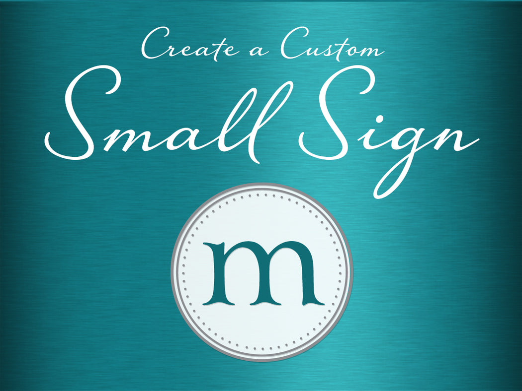Create a Custom Small Sign for Wedding, Birthday, Baby Shower, Event 5x7