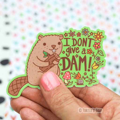 Beaver Don't Give a Dam Vinyl Sticker