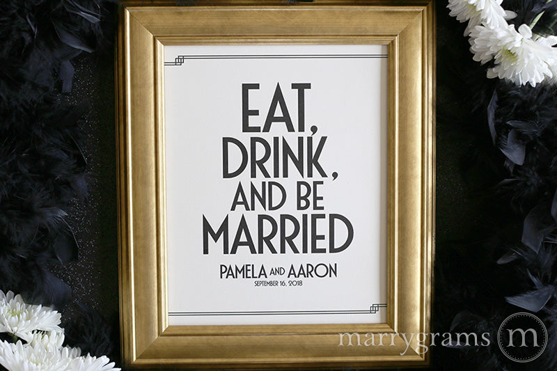 Eat Drink and Be Married Custom Wedding Sign Deco Style