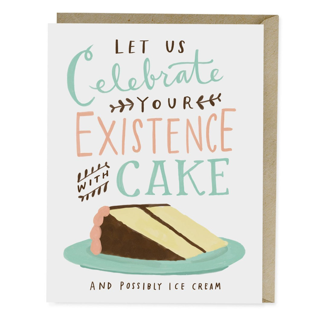 Let Us Celebrate Your Existence with Cake and Possibly Ice Cream Birthday Card