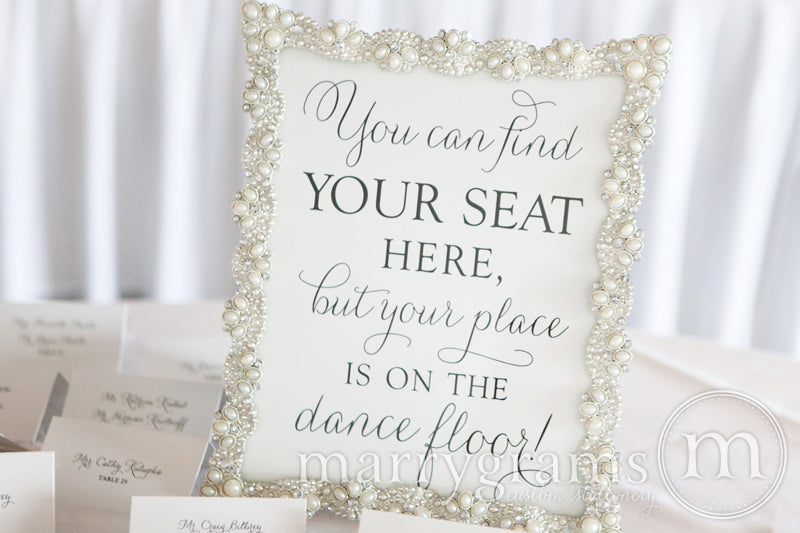 Your Place Is On The Dance Floor Seating Sign Thin Style