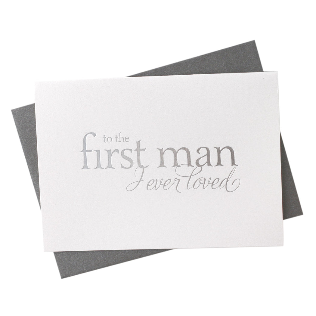 Silver Foil First Man I Ever Loved Card