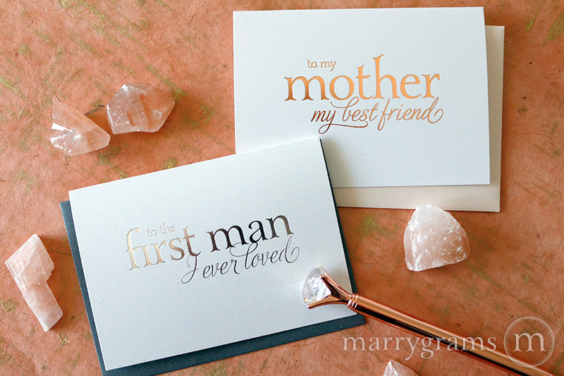 Silver Foil First Man I Ever Loved Rose Gold To my Mother my Best Friend  Card