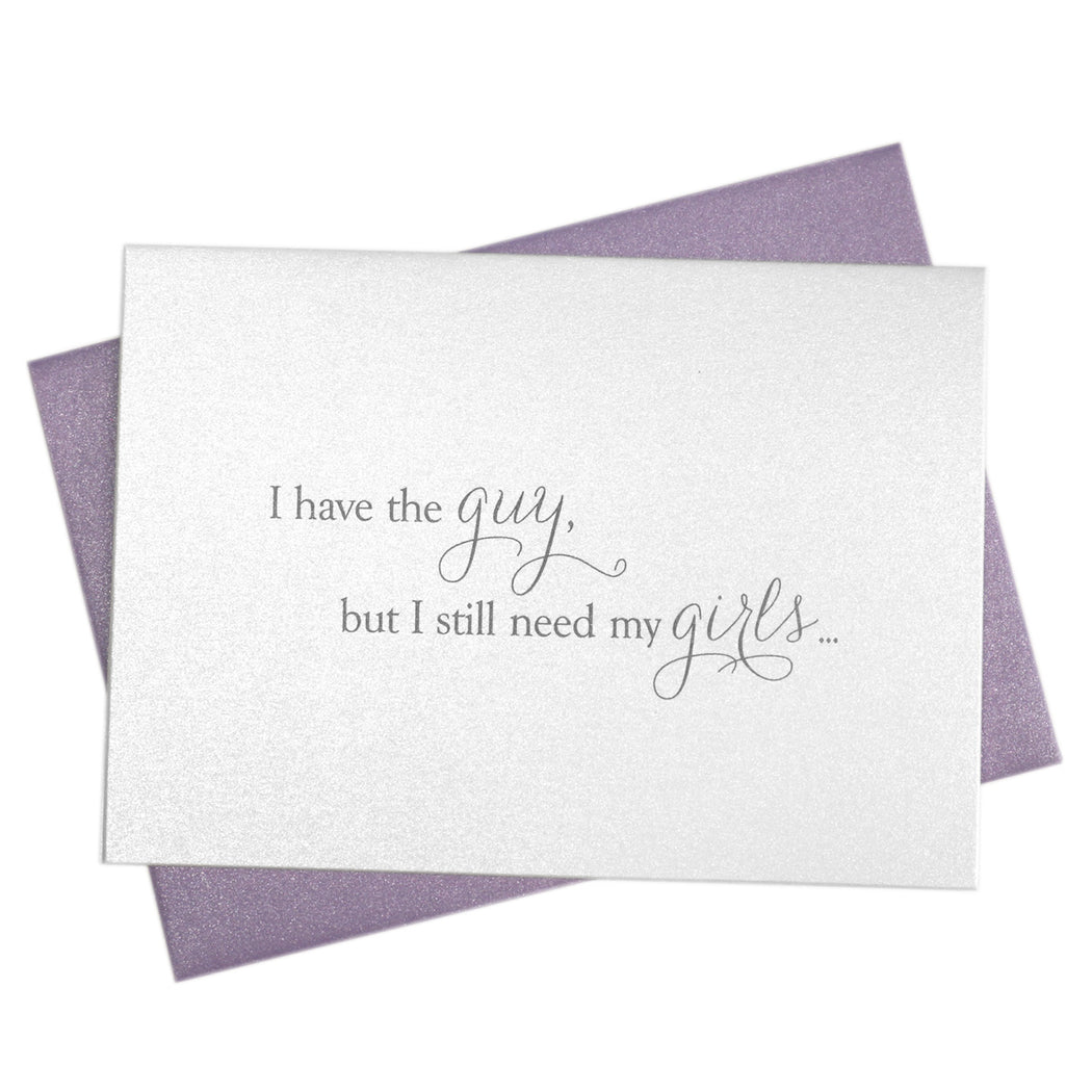 I Have the Guy But Be My Bridesmaid Card Thin Style
