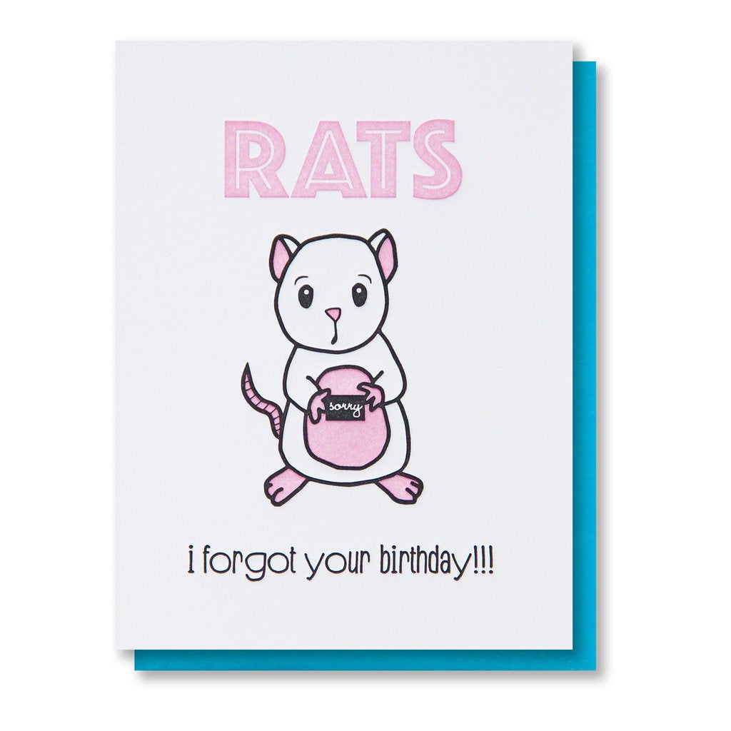 Rats I Forgot Your Birthday Card