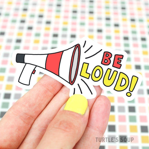 Be Loud Mega Phone Vinyl Sticker
