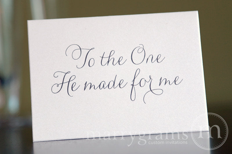 To The One He Made for Me Card