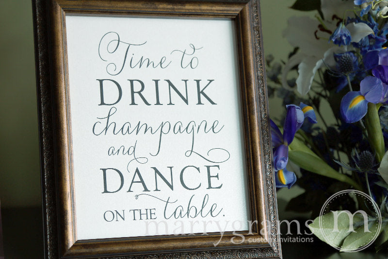 Drink Champagne and Dance Wedding Sign Thin Style