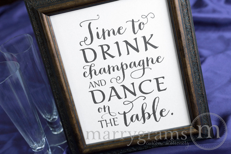 Drink Champagne and Dance Wedding Sign Thick Style