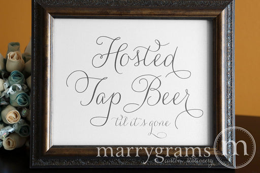 Hosted Tap Beer Til It's Gone Wedding Bar Sign Thin Style
