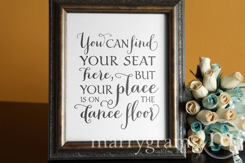 Your Place Is On The Dance Floor Seating Sign Thick Style