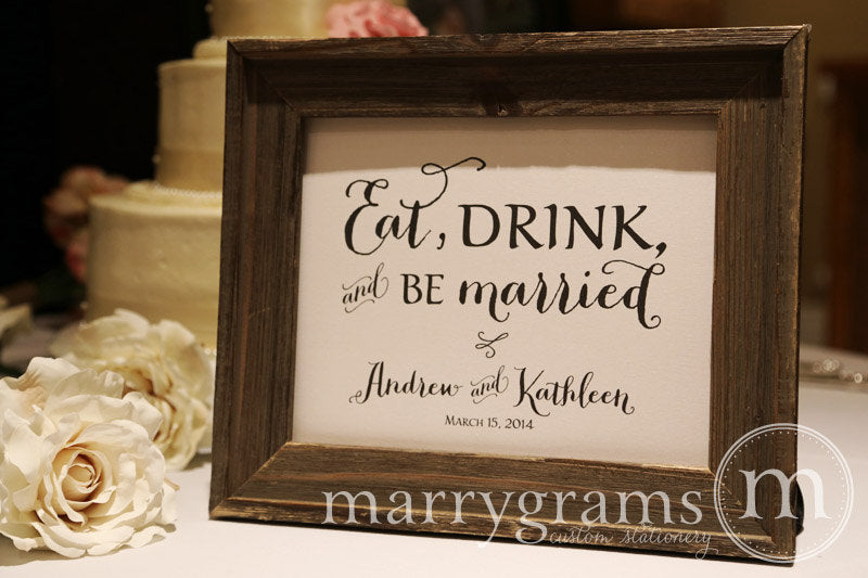 Eat Drink and Be Married Custom Wedding Sign Thick Style