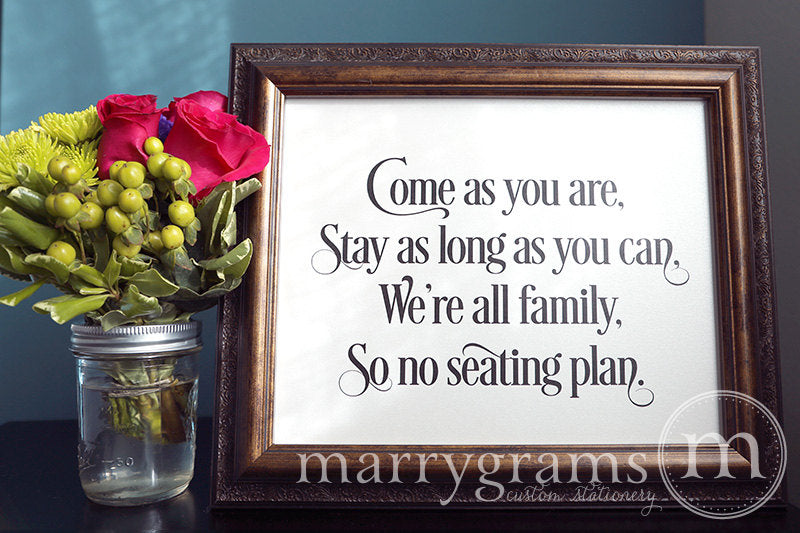 Come As You Are Wedding No Seating Plan Sign Enchanting Style