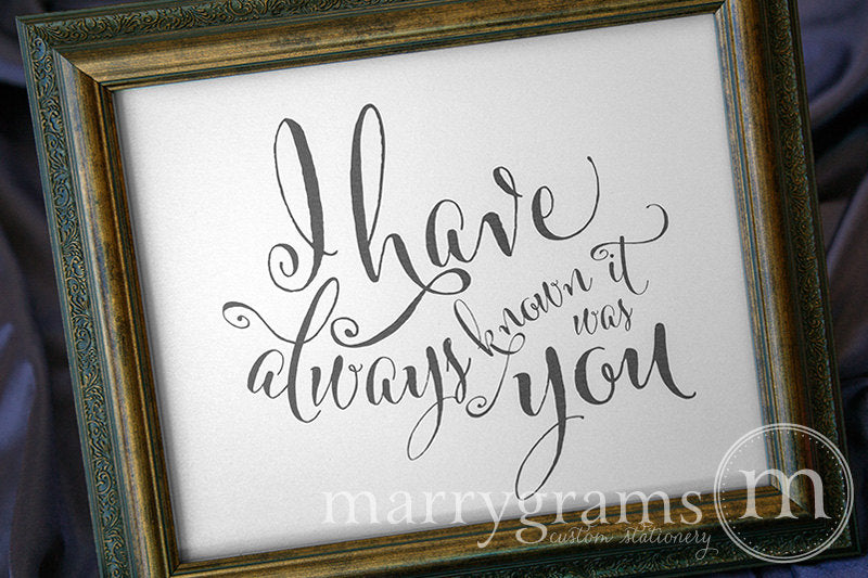 I Have Always Known It Was You Wedding Sign Whimsical Style