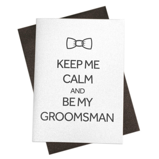 Keep Me Calm & Be My Groomsman Card