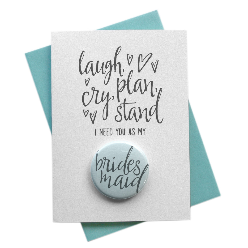Laugh, Plan, Cry, Stand Be My Button Cards