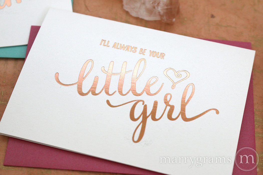 Foil I'll Always Be Your Little Girl Card