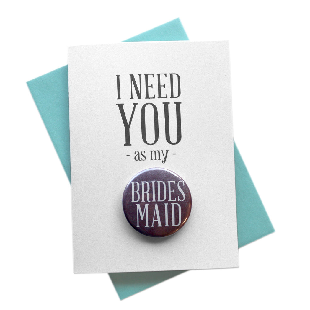 I Need You as My Bridesmaid Button Cards