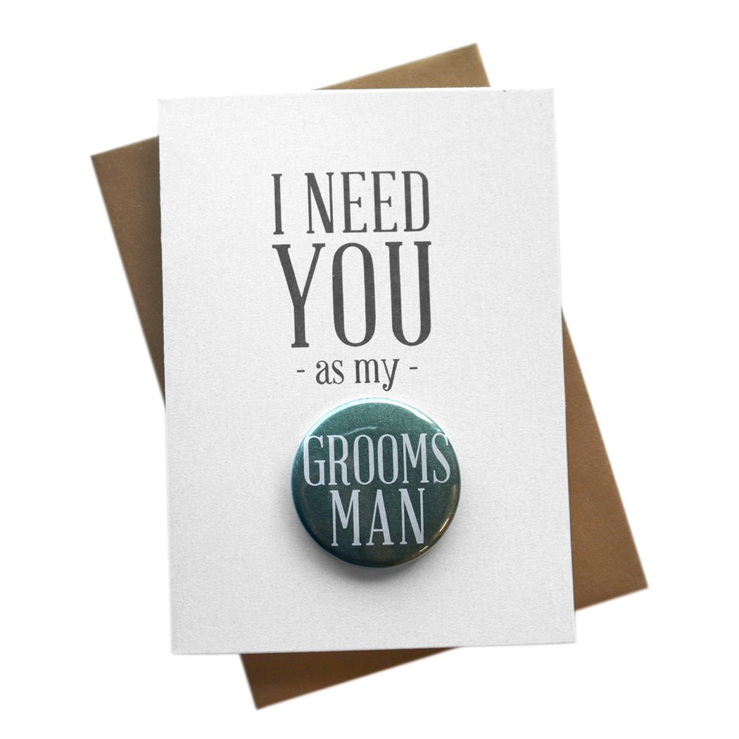 I Need You Groomsman Button Cards