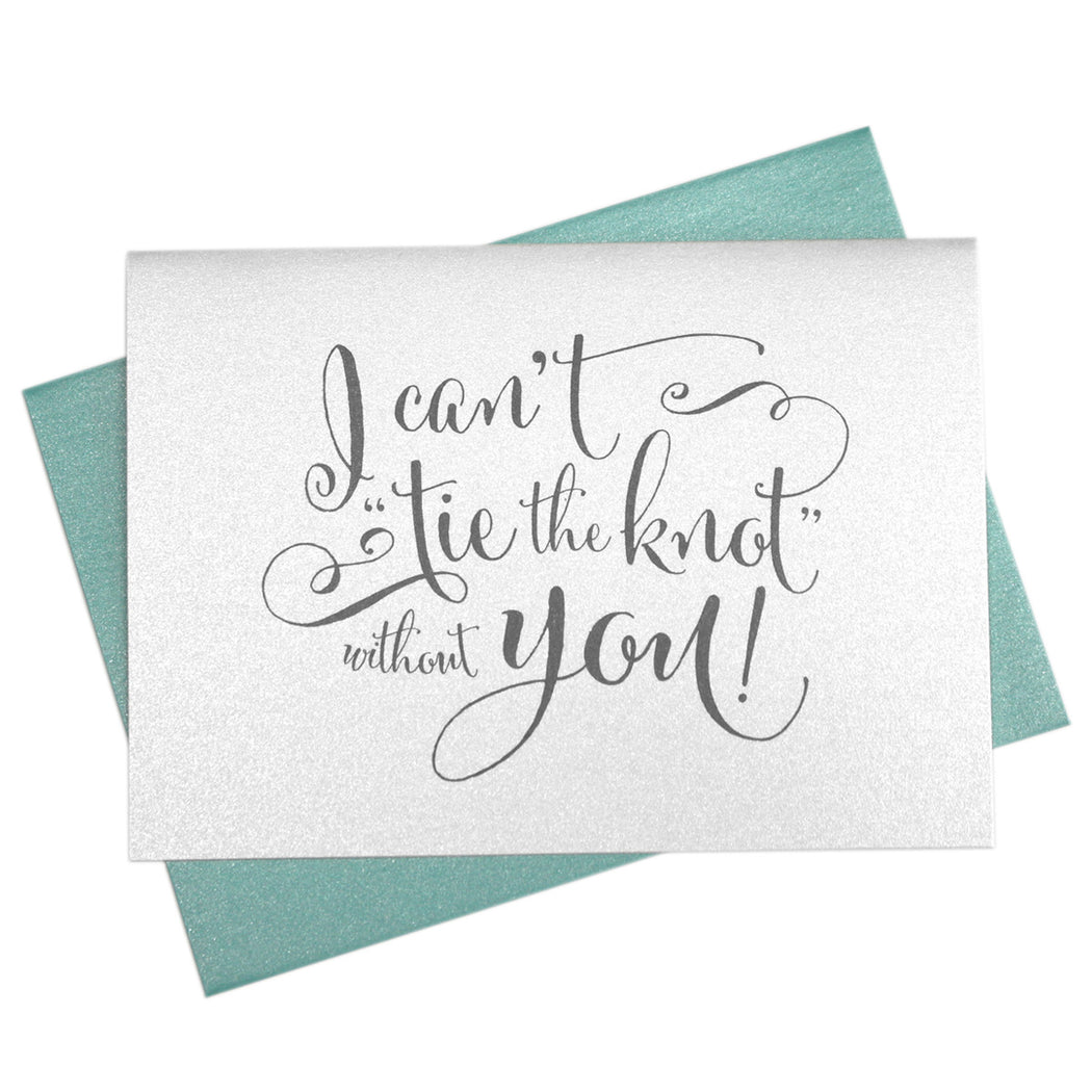 I Can't Tie the Knot Without You Be My Bridesmaid Card Whimsical Style