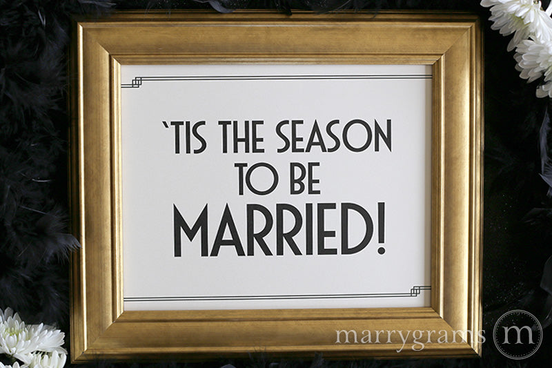 Tis the Season to be Married Wedding Sign Deco Style