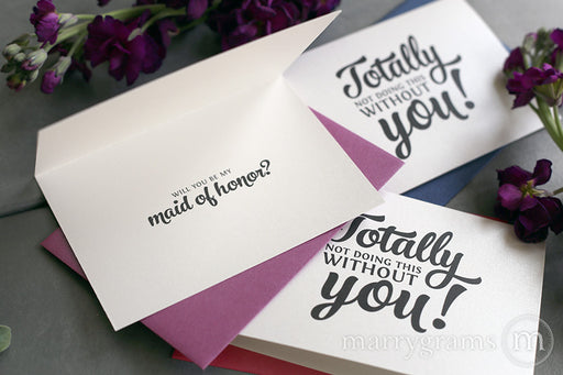 Totally Not Without You Be My Bridesmaid Cards