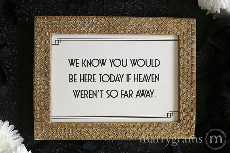 You Would Be Here Today Wedding Memorial Sign Deco Style