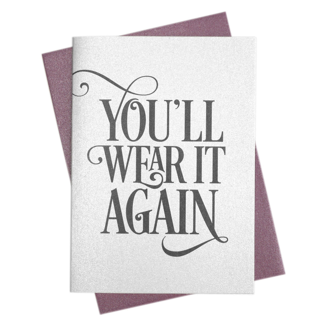 You'll Wear it Again Be My Bridesmaid Proposal Card