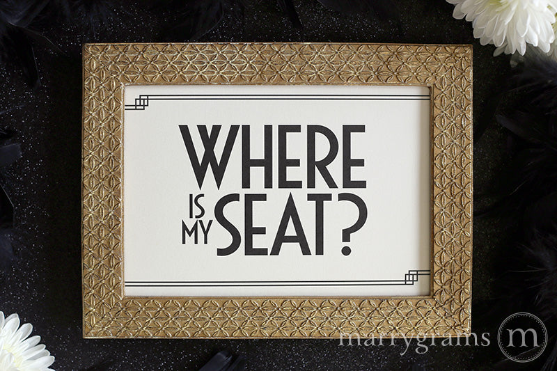 Where is My Seat Wedding Seating Sign Deco Style great gatsby 1920s