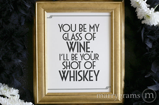 Blake Shelton You Be My Glass Of Wine Bar Sign Deco Style - you be my glass of wine, ill be your shot of whiskey