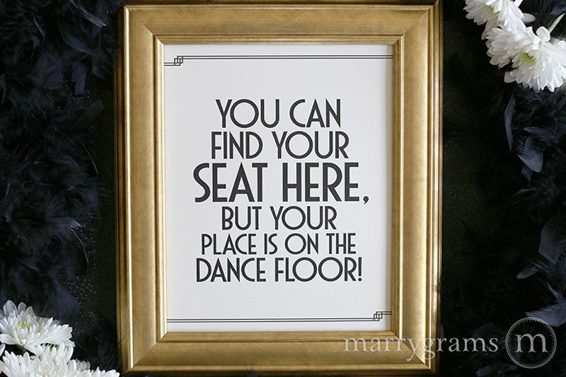 Your Place Is On The Dance Floor Seating Sign Deco Style