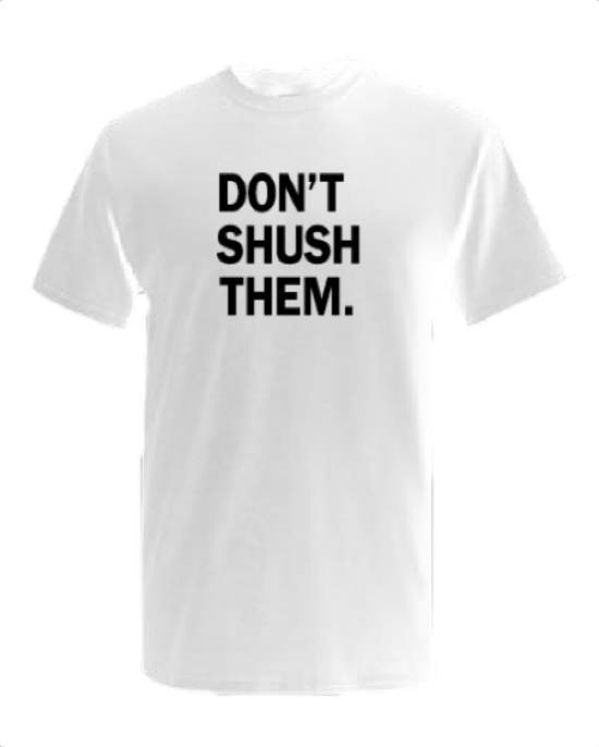 Don't Shush Them Short Sleeve Unisex T-Shirt - White