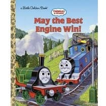 May The Best Engine Win! - Thomas & Friends - A Little Golden Book