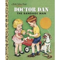 Doctor Dan The Bandage Man - A Little Golden Book