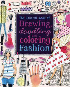 Usborne Books Drawing Doodling and Coloring Fashion - Legacy Toys