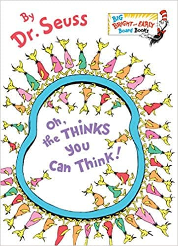 Oh, The Thinks You Can Think! - Big Bright and Early Board Book