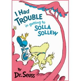 Dr. Seuss I Had Trouble In Getting To Solla Sollew - Legacy Toys
